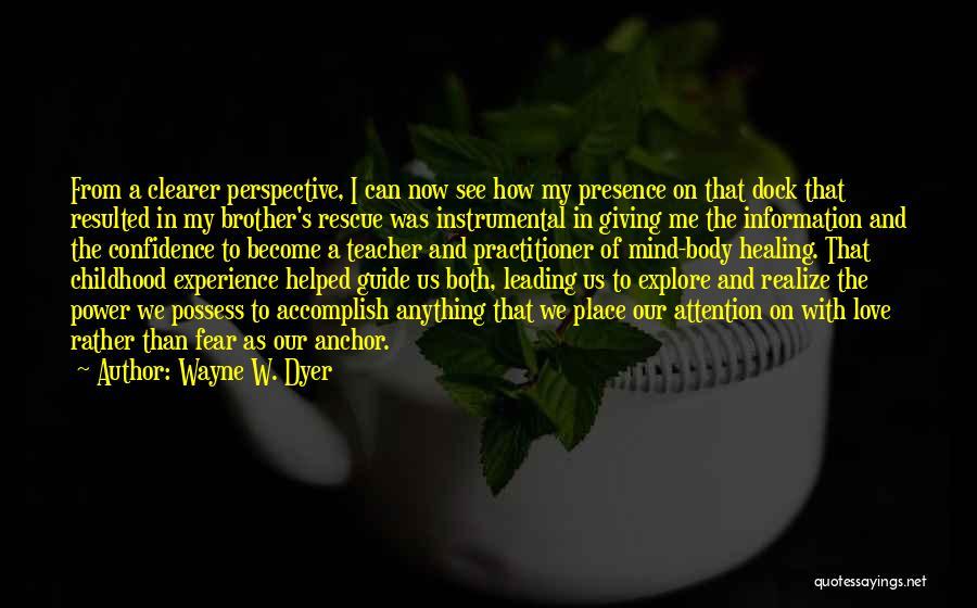 Wayne W. Dyer Quotes 1508212