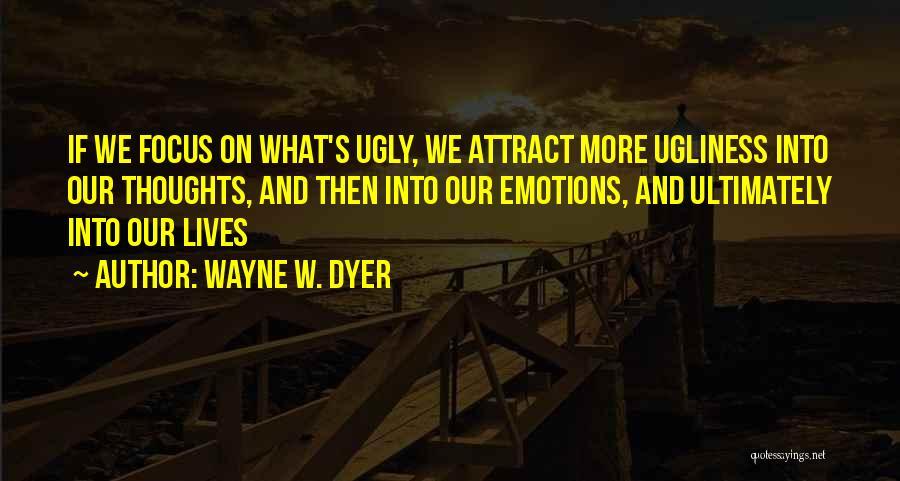 Wayne W. Dyer Quotes 1508322