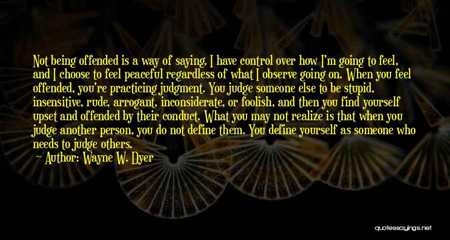 Wayne W. Dyer Quotes 1534676