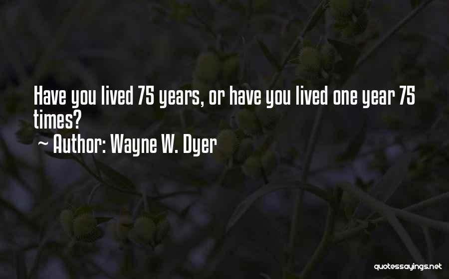 Wayne W. Dyer Quotes 1547953