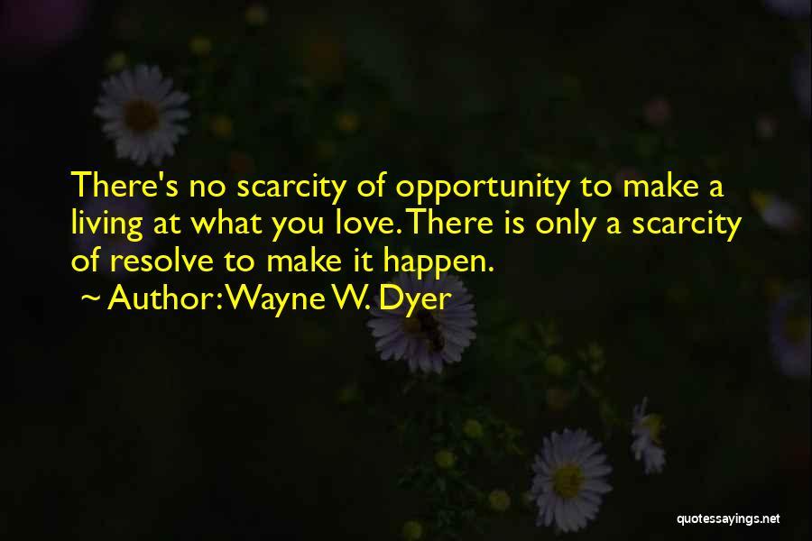 Wayne W. Dyer Quotes 1637234