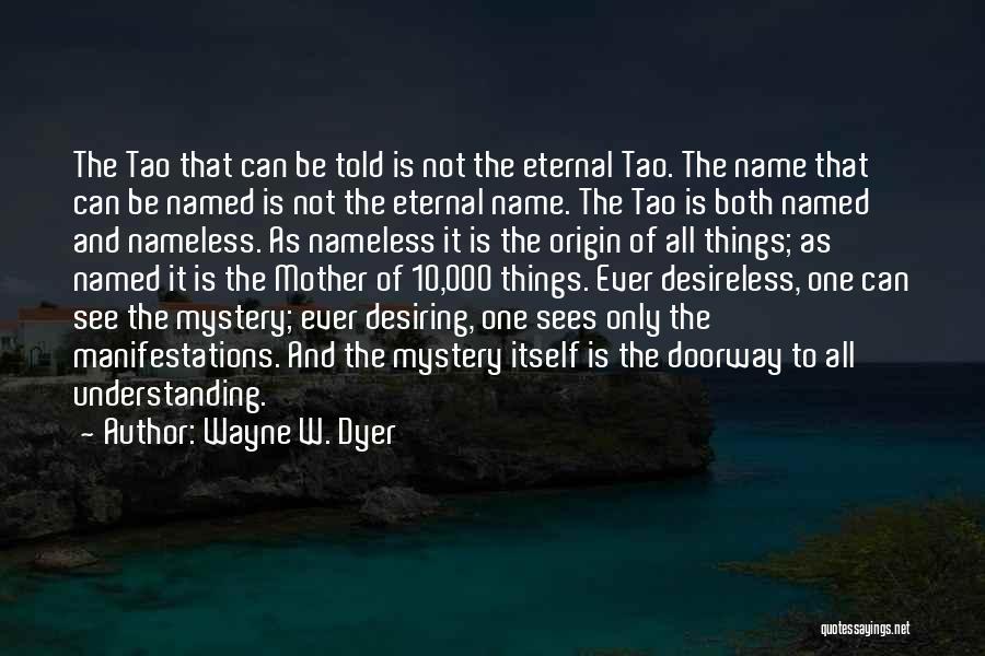 Wayne W. Dyer Quotes 1640811