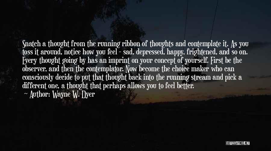 Wayne W. Dyer Quotes 1747065
