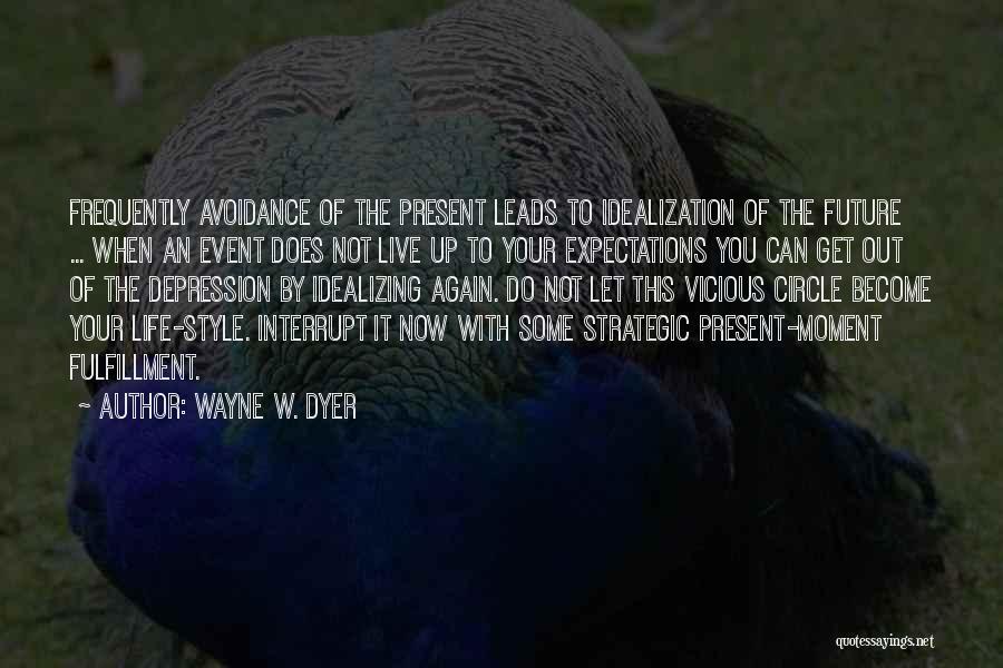 Wayne W. Dyer Quotes 1793301