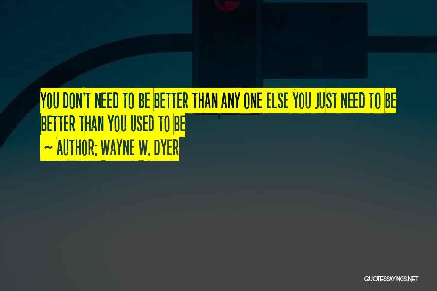 Wayne W. Dyer Quotes 1797872