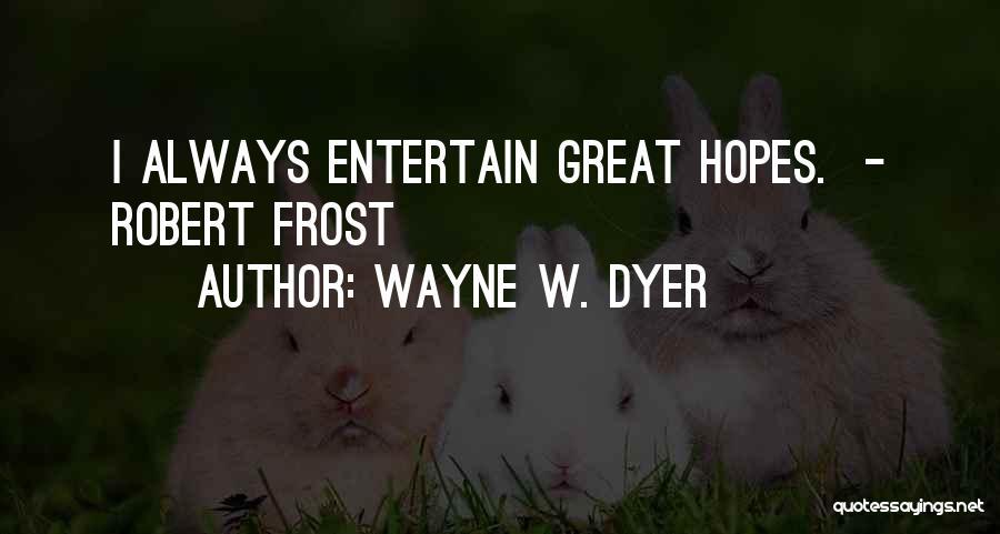 Wayne W. Dyer Quotes 181587