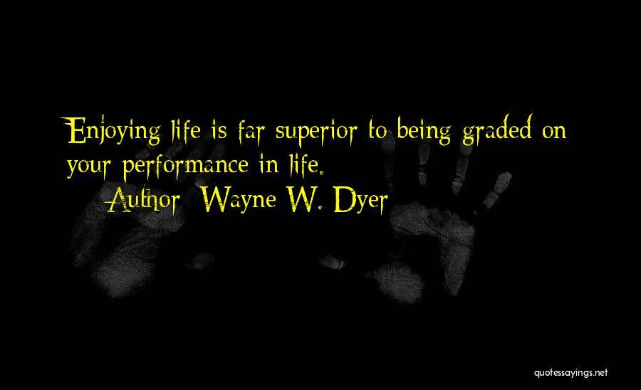 Wayne W. Dyer Quotes 1919422