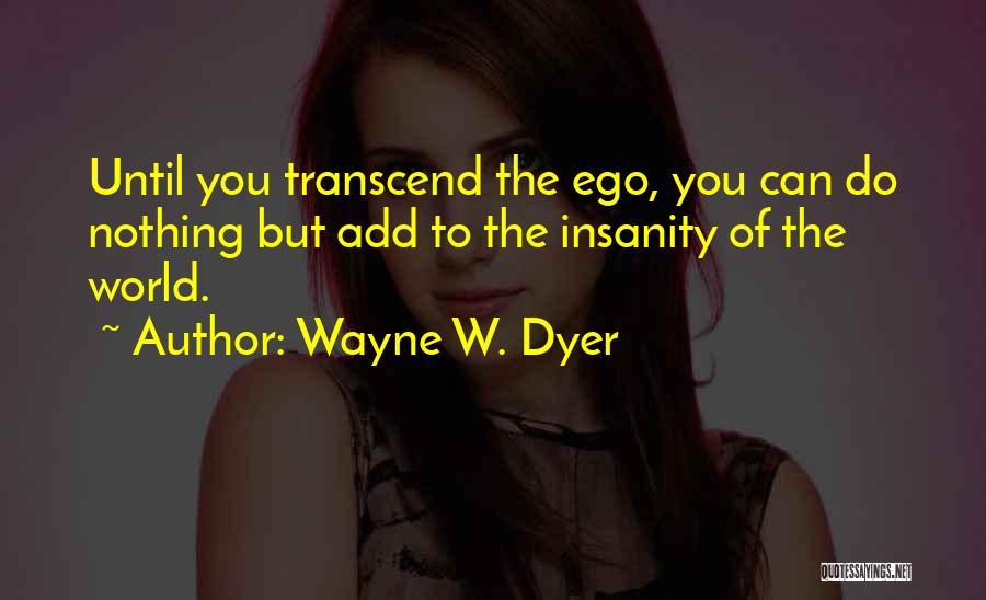 Wayne W. Dyer Quotes 1960300