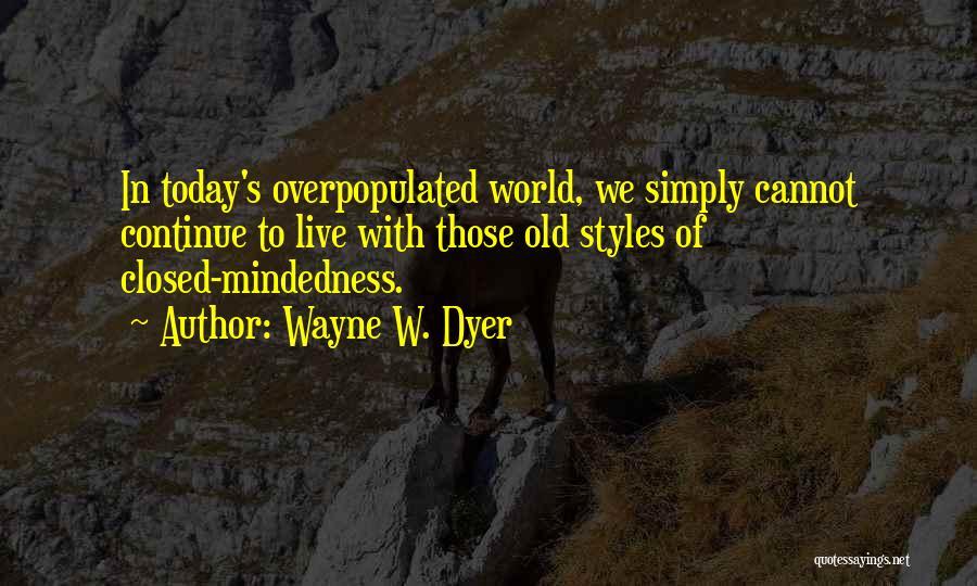 Wayne W. Dyer Quotes 2051484