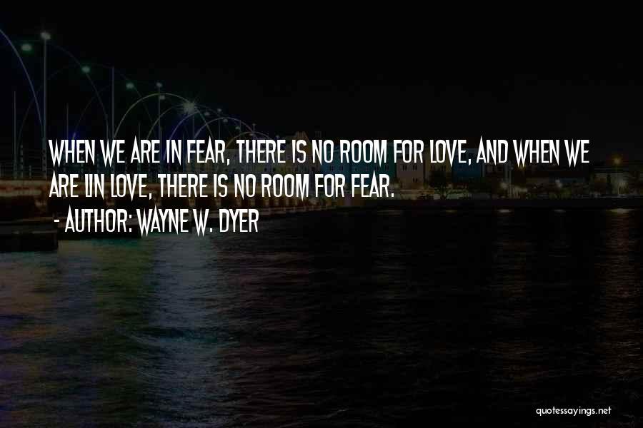 Wayne W. Dyer Quotes 2097543