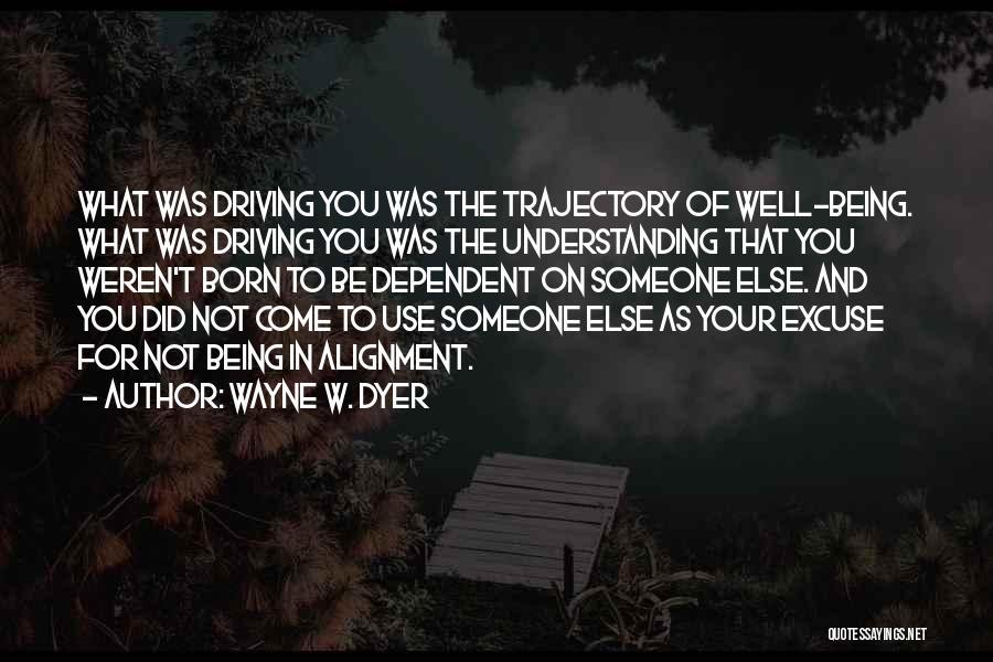 Wayne W. Dyer Quotes 2152691