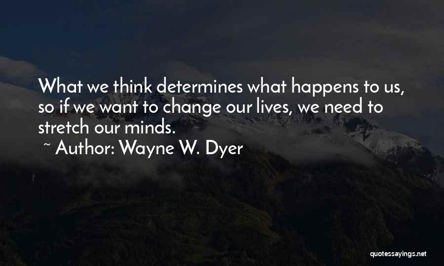 Wayne W. Dyer Quotes 2156777