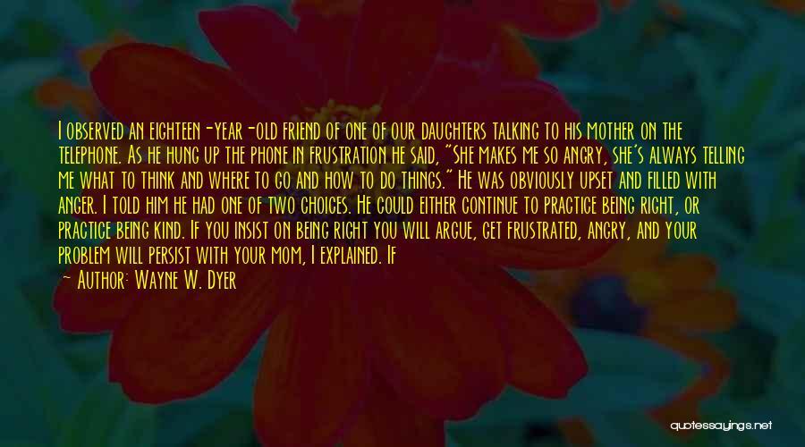 Wayne W. Dyer Quotes 262082