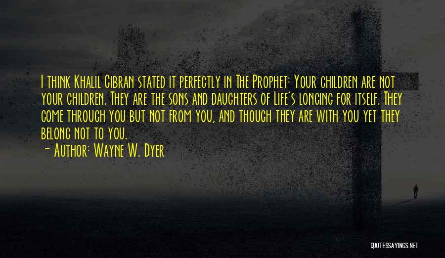 Wayne W. Dyer Quotes 552456
