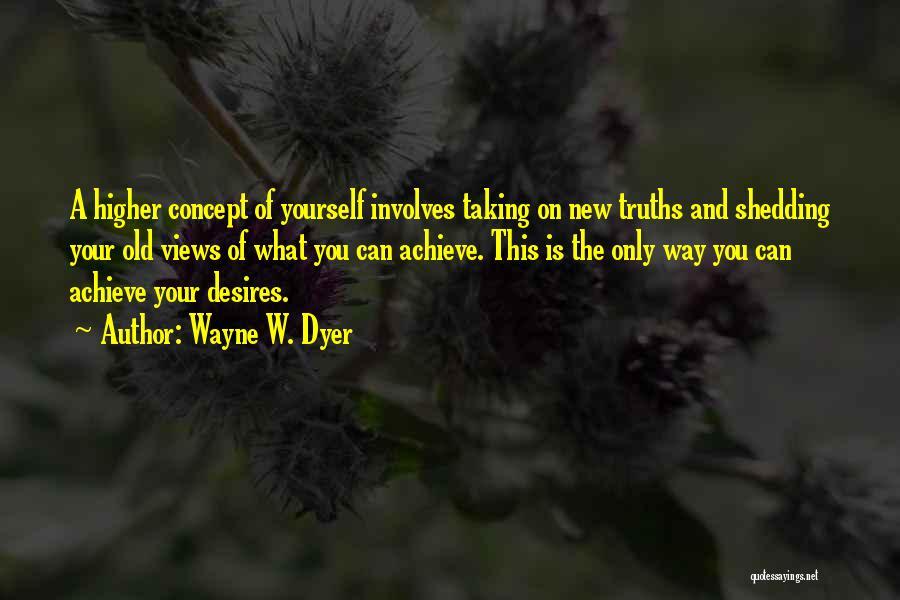 Wayne W. Dyer Quotes 553604