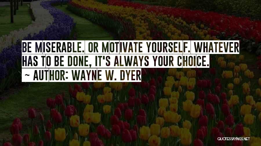 Wayne W. Dyer Quotes 604847
