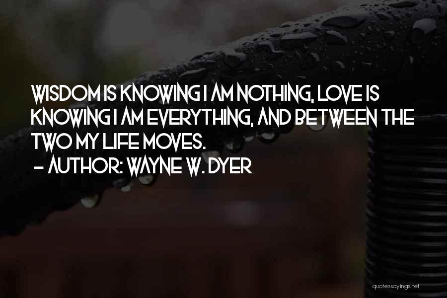 Wayne W. Dyer Quotes 729777