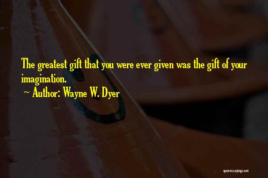 Wayne W. Dyer Quotes 745464