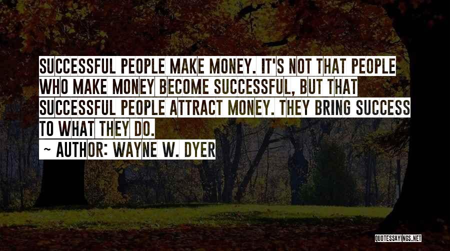 Wayne W. Dyer Quotes 808223