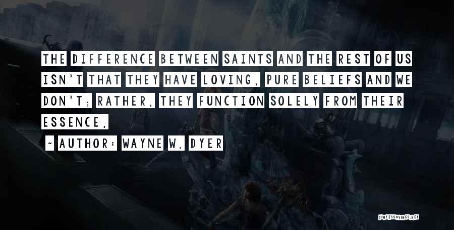 Wayne W. Dyer Quotes 81405