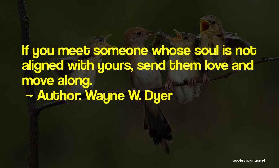 Wayne W. Dyer Quotes 916794