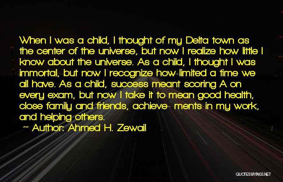 We Achieve Success Quotes By Ahmed H. Zewail