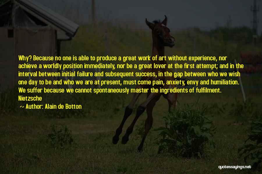 We Achieve Success Quotes By Alain De Botton