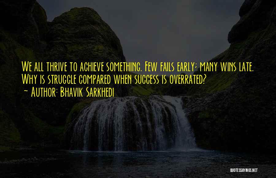 We Achieve Success Quotes By Bhavik Sarkhedi