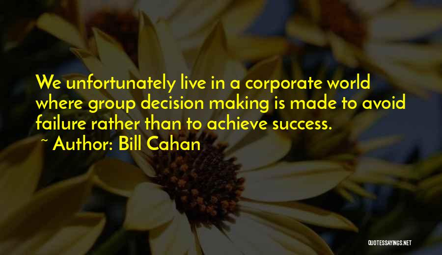 We Achieve Success Quotes By Bill Cahan