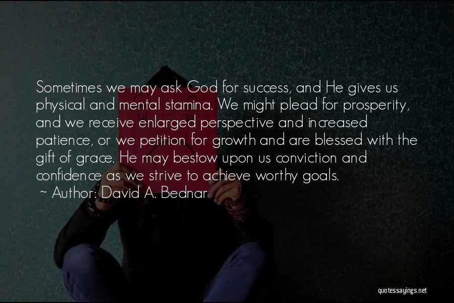 We Achieve Success Quotes By David A. Bednar