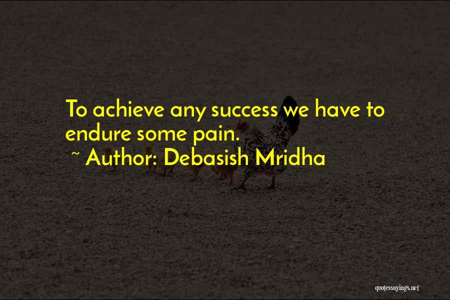 We Achieve Success Quotes By Debasish Mridha