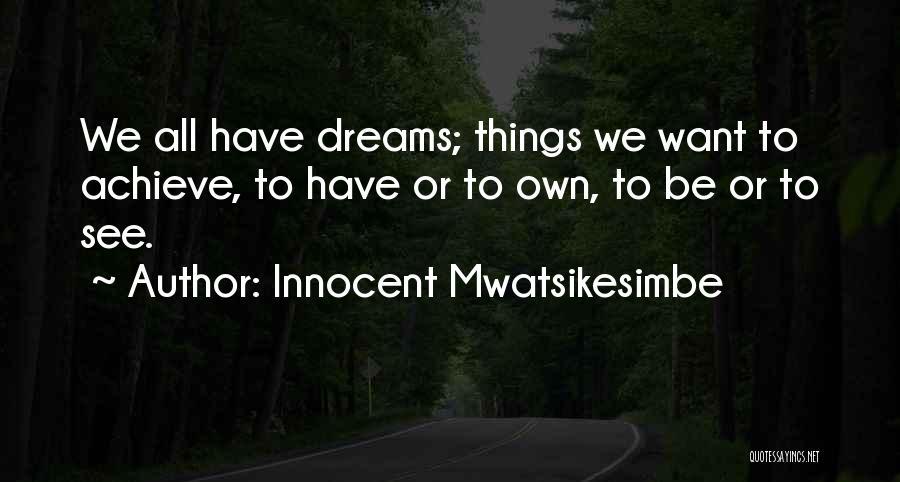 We Achieve Success Quotes By Innocent Mwatsikesimbe
