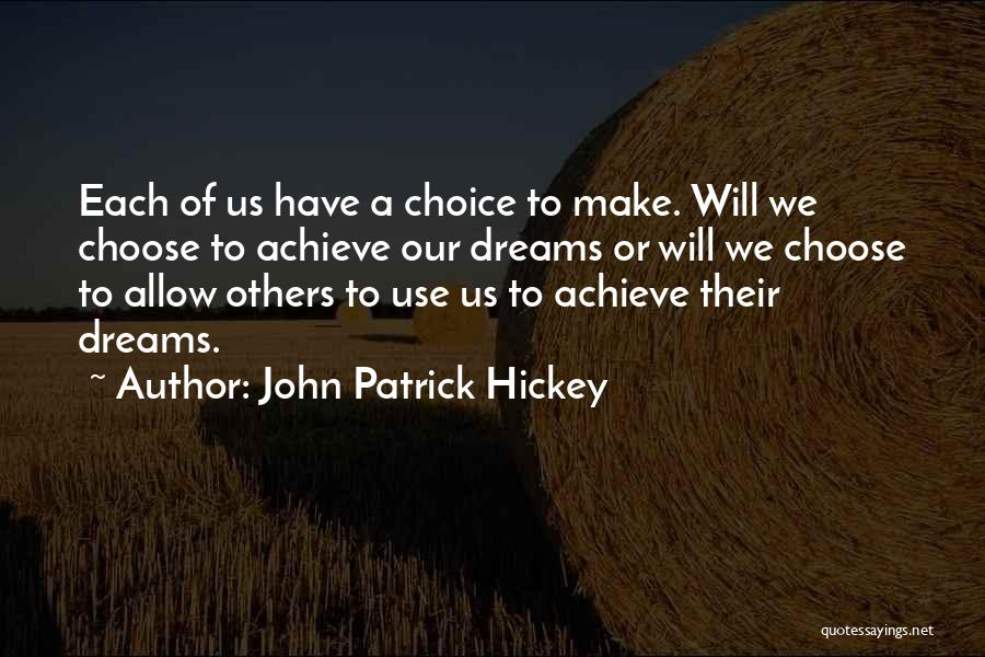 We Achieve Success Quotes By John Patrick Hickey