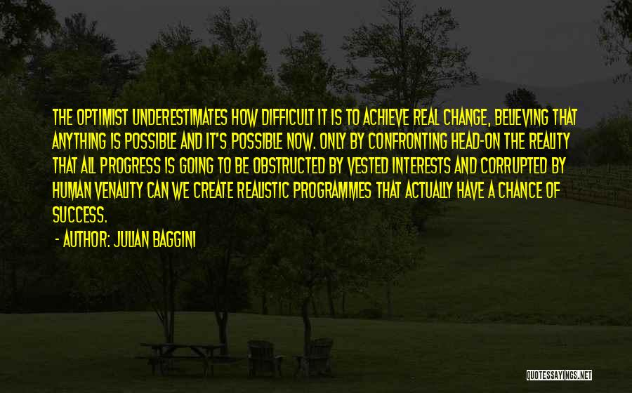We Achieve Success Quotes By Julian Baggini