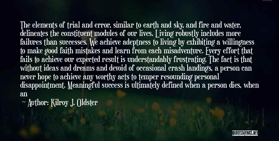 We Achieve Success Quotes By Kilroy J. Oldster