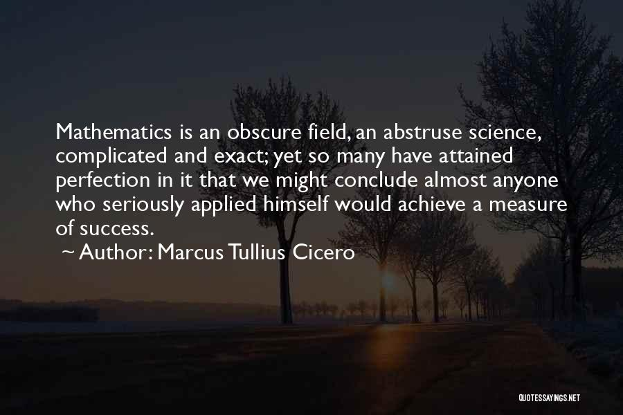 We Achieve Success Quotes By Marcus Tullius Cicero