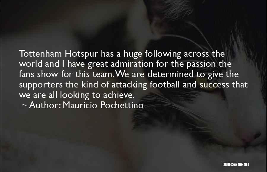 We Achieve Success Quotes By Mauricio Pochettino