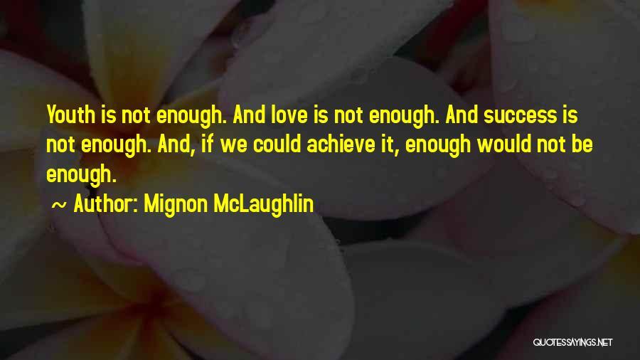 We Achieve Success Quotes By Mignon McLaughlin