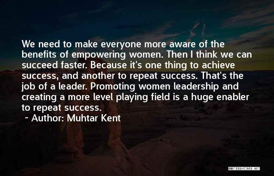 We Achieve Success Quotes By Muhtar Kent