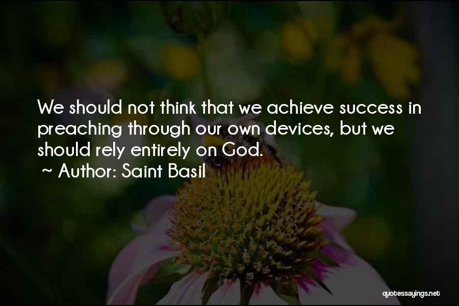 We Achieve Success Quotes By Saint Basil