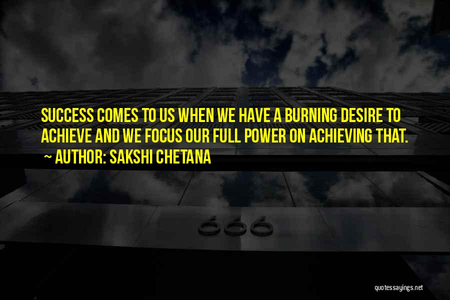 We Achieve Success Quotes By Sakshi Chetana
