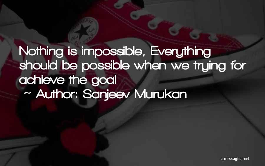 We Achieve Success Quotes By Sanjeev Murukan