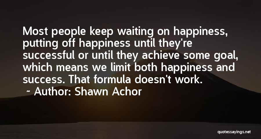 We Achieve Success Quotes By Shawn Achor