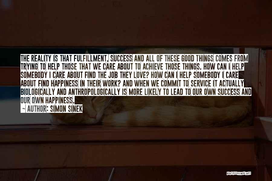 We Achieve Success Quotes By Simon Sinek