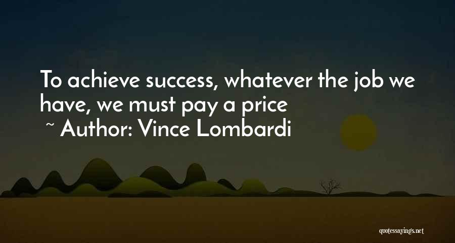 We Achieve Success Quotes By Vince Lombardi