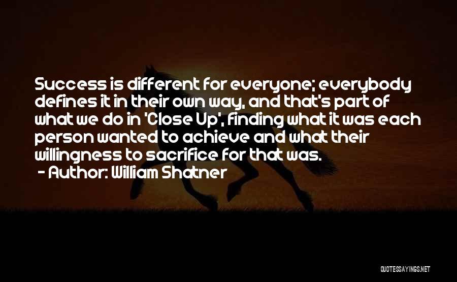 We Achieve Success Quotes By William Shatner