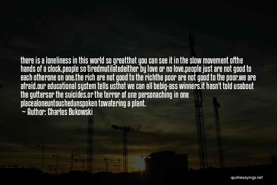 We All Are Alone Quotes By Charles Bukowski