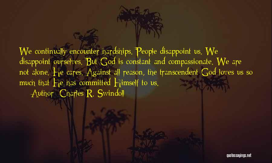 We All Are Alone Quotes By Charles R. Swindoll
