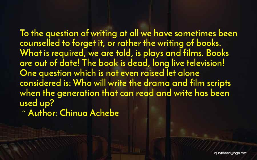 We All Are Alone Quotes By Chinua Achebe