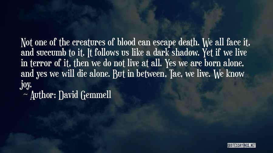 We All Are Alone Quotes By David Gemmell